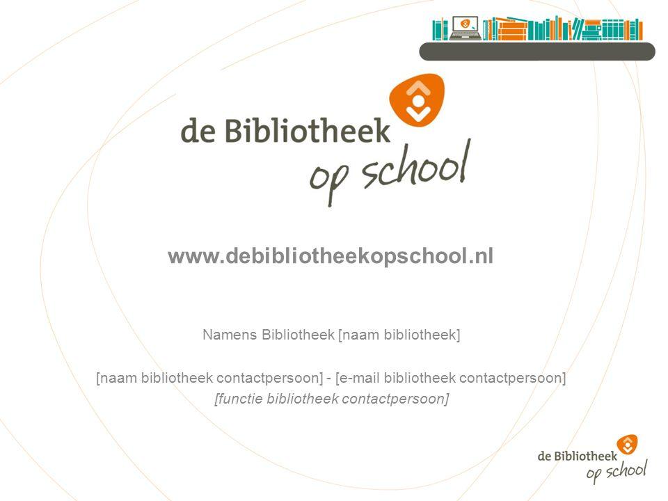 www.debibliotheekopschool.nl Namens Bibliotheek [naam bibliotheek]